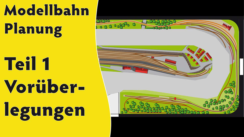 Startbild Video Modellbahn Planung Teil 1