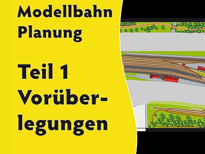 Videoblog Modellbahn-Planung Teil 1 Vorüberlegungen