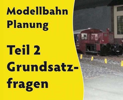 Grundsatzfragen bei der Modellbahnplanung