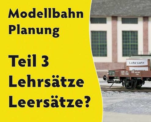Lehrsätze oder Leersätze bei der Modellbahnplanung