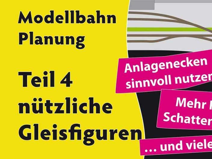 Titelbild zu Teil 4 der Videoreihe zur Planung von Modellbahnen Teil 4