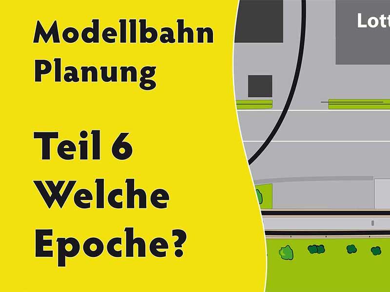 Titelbild zu Teil 6 der Videoreihe: Planung einer Modellbahn