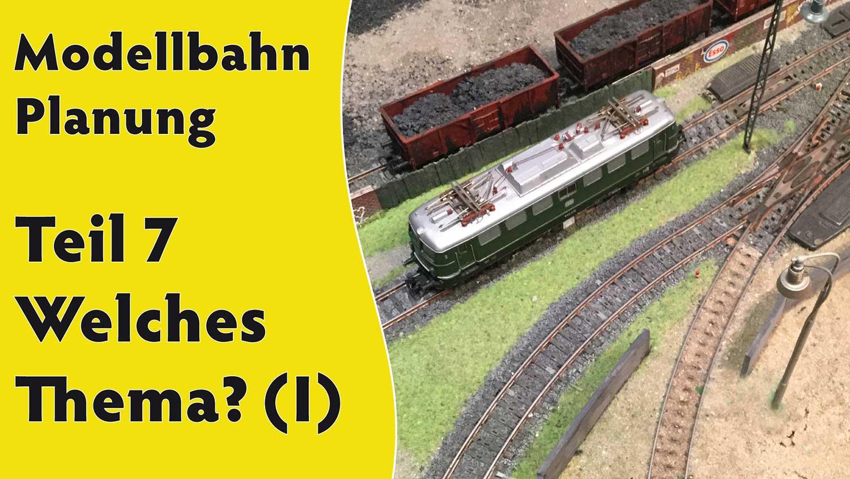 Titelbild zu Teil 7 der Videoreihe: Planung einer Modellbahn
