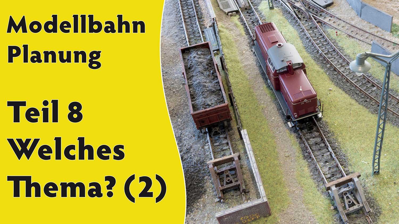 Teil 8<br> Weitere Anregungen zur Themenfindung für die Modelleisenbahn 2