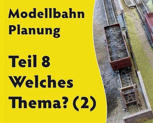 Teil 8<br> Weitere Anregungen zur Themenfindung für die Modelleisenbahn 1