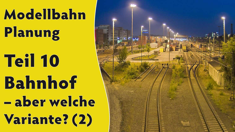 10-modellbahn-video-teil-Bahnhof-varianten 3